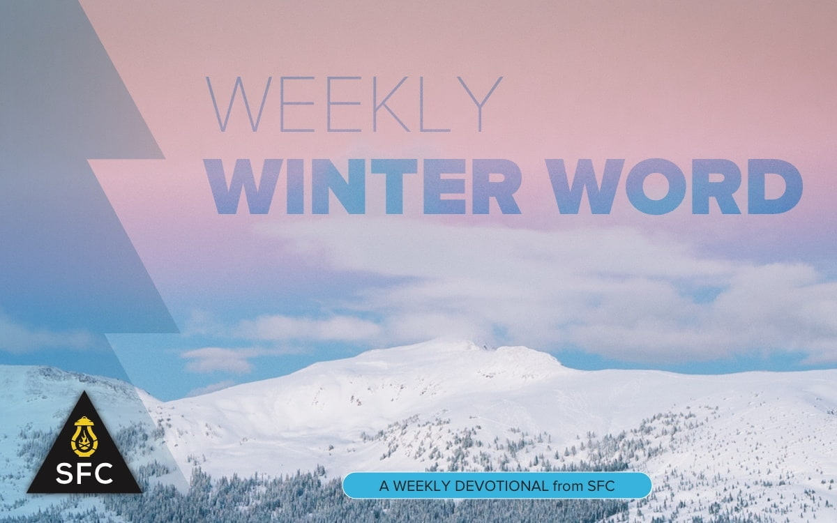 Weekly Winter Word - A weekly devotional from SFC
